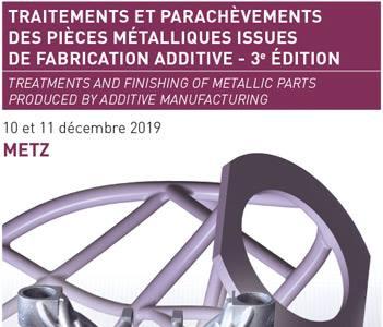 A3TS - Metz 2019 - parachèvement des pièces en fabrication additive métallique.